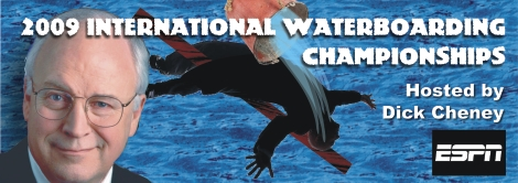 Waterboarding Finals Hosted by Dick Cheney